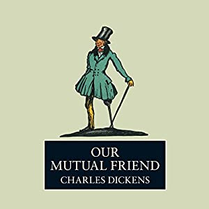 Our Mutual Friend | [Charles Dickens]