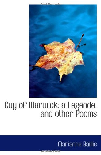 Guy of Warwick: a Legende, and other Poems