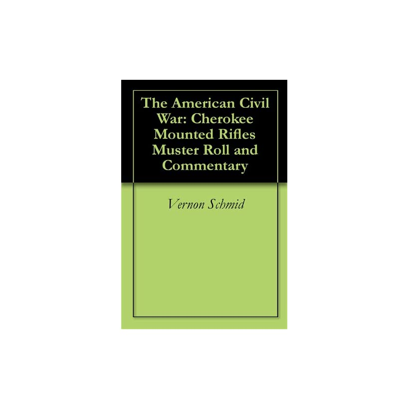The American Civil War: Cherokee Mounted Rifles Muster Roll and Commentary