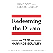 Redeeming the Dream: The Case for Marriage Equality | [David Boies, Theodore B. Olson]