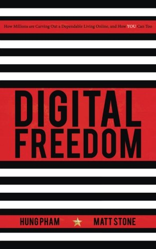 Digital Freedom: How Millions Are Carving Out a Dependable Living Online, and How You Can Too