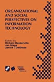 img - for Organizational and Social Perspectives on Information Technology: IFIP TC8 WG8.2 International Working Conference on the Social and Organizational ... in Information and Communication Technology) book / textbook / text book