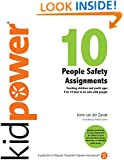 10 People Safety Assignments: Teaching Children and Youth Ages 5 to 14 How to Be Safe With People