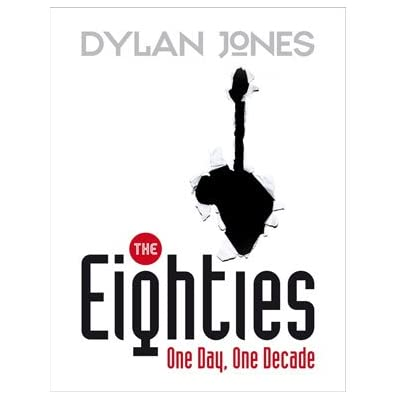 The Eighties: One Day, One Decade (Hardcover)