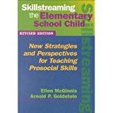 Skillstreaming the Elementary School Child (text only) Revised edition by A.P. Goldstein E.McGinnis
