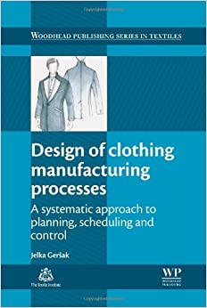 Design of clothing manufacturing processes a systematic How to design clothes for manufacturing