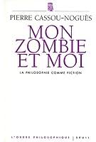 Mon zombie et moi : La philosophie comme fiction