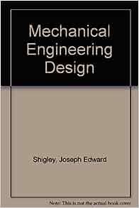 Joseph Edward Shigley Mechanical Engineering Design