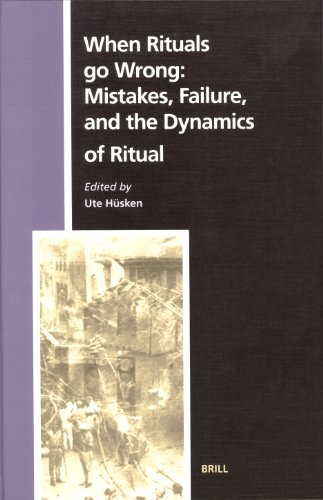 When Rituals go Wrong: Mistakes, Failure, and the Dynamics of Ritual (Numen Book)