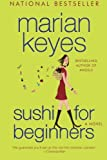 Sushi for Beginners: A Novel (0060555955) by Keyes, Marian