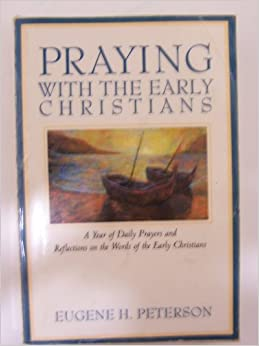 Amazon.com: Praying With the Early Christians: A Year of ...