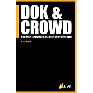 DOK & CROWD. Dokumentarfilme finanzieren und verwerten (Praxis Film)