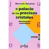 El Palacio De Los Precisos Cristales (Juegos (gedisa))