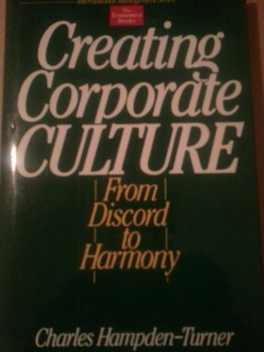 Creating Corporate Culture: From Discord to Harmony (International Management)
