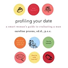 Profiling Your Date: A Smart Woman's Guide to Evaluating a Man (       UNABRIDGED) by Caroline Presno Narrated by Jo Anna Perrin