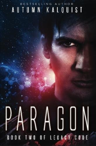 Paragon: (Legacy Code Book Two) (Fractured Era: Legacy Code) (Volume 2)