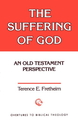 Suffering of God: Old Testament Perspective (Overtures to Biblical Theology)