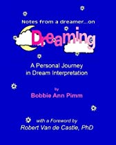 Notes From a Dreamer  on Dreaming: A Personal Journey in Dream Interpretation