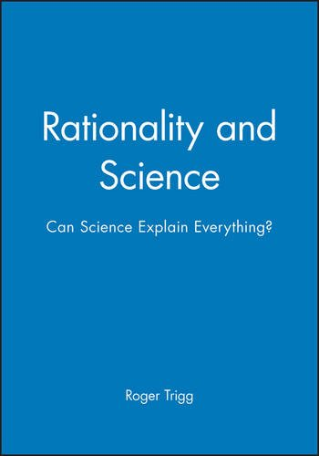 Rationality and Science: Can Science Explain Everything?