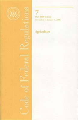 Code of Federal Regulations, Title 7, Agriculture, PT. 2000-End, Revised as of January 1, 2006