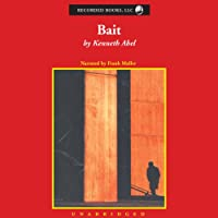 Bait (       UNABRIDGED) by Kenneth Abel Narrated by Frank Muller