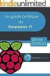 Le guide pratique du Raspberry-Pi: Me...
