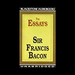 The Essays of Sir Francis Bacon | [Sir Francis Bacon]