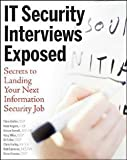 img - for Chris Butler: IT Security Interviews Exposed : Secrets to Landing Your Next Information Security Job (Paperback); 2007 Edition book / textbook / text book