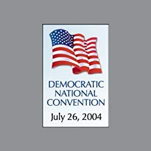 The 2004 Democratic National Convention, Day One (7/26/04) | [Terry McAuliffe, Al Gore, Jimmy Carter, Bill Clinton, more]