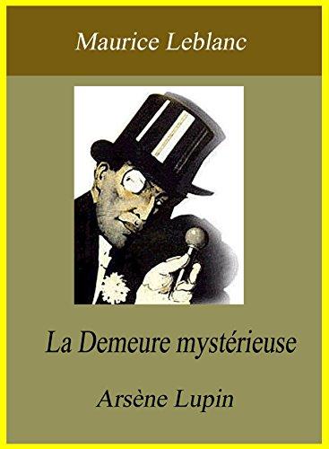 Maurice Leblanc - La Demeure mystérieuse - Arsène Lupin