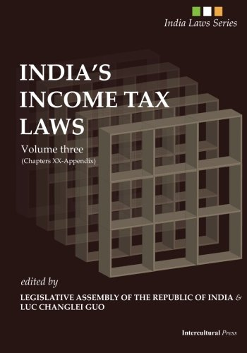India's Income Tax Laws: Volume three (Chapters XX to Appendix) (India Laws Series) (Volume 3)
