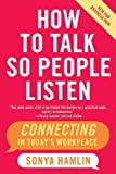 img - for [(How to Talk So People Listen: Connecting in Today's Workplace )] [Author: Sonya Hamlin] [May-2007] book / textbook / text book