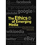 img - for By Kathleen German The Ethics of Emerging Media: Information, Social Norms, and New Media Technology (1st Edition) book / textbook / text book