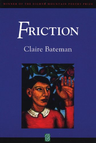 Friction (Eighth Mountain Poetry Prize)