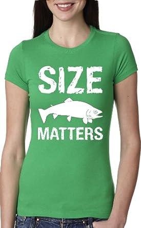 Women 39 s size matters fish t shirt funny for Fishing shirts for women
