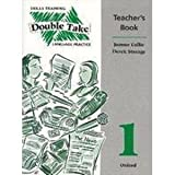 Double Take: Teacher's Book Level 1: Skills Training and Language Practice (0194320030) by Strange, Derek
