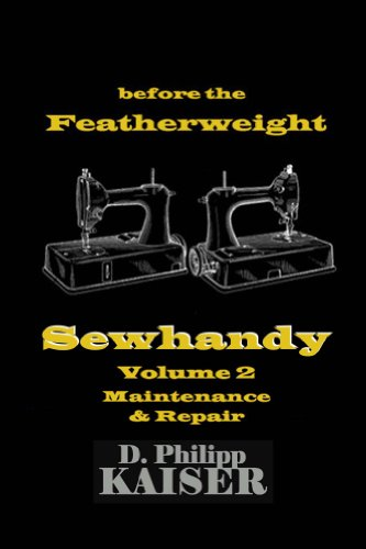 before the Featherweight  Sewhandy  Volume 2  Maintenance & Repair (English Edition)