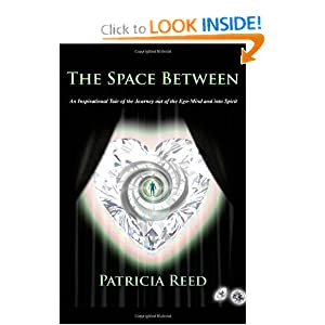 Divinely channeled, Patricia Reed tells her own story of enlightenment, coming out of ignorance to the Knowing of the Heart