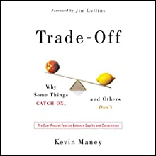 Trade-Off: Why Some Things Catch On, and Others Don't Audiobook by Kevin Maney Narrated by Dennis Holland