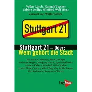 Stuttgart 21 - oder: Wem gehört die Stadt: Vorwort von Walter Sittler