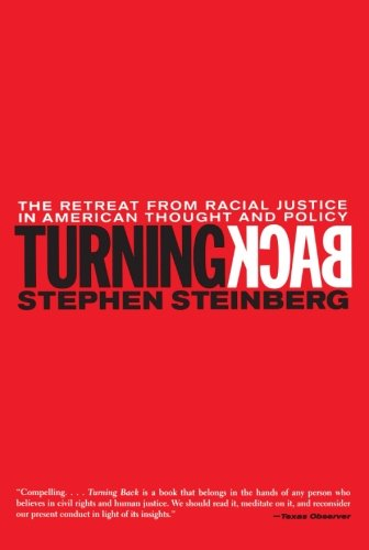 Turning Back: The Retreat from Racial Justice in American Thought and Policy