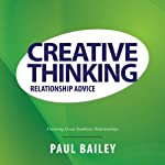 Creative Thinking: Relationship Advice | Paul Bailey