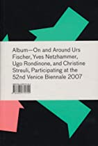 Album: On and Around, The Work of Urs Fischer, Yves Netzhammer, Ugo Rondinone, and Christine Streuli Ebook & PDF Free Download