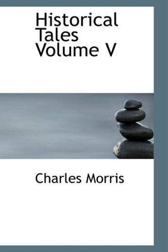 Historical Tales  Volume V