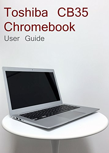 toshiba-chromebook-cb35-user-guide-understanding-your-new-chromebook-english-edition