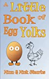 img - for A Little Book Of Egg Yolks book / textbook / text book