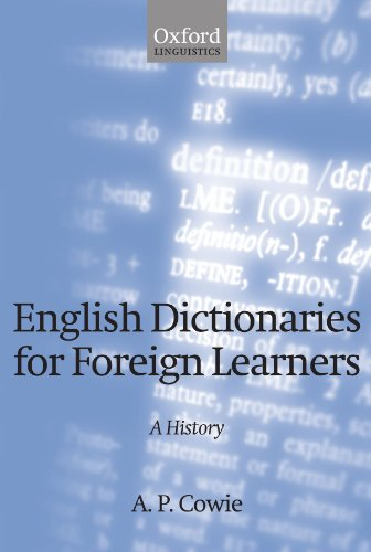 English Dictionaries for Foreign Learners: A History (Oxford Studies in Lexicography and Lexicology)