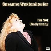 I'm Not Cindy Brady | [Suzanne Westenhoefer]