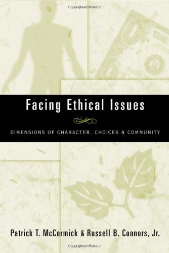 Facing Ethical Issues: Dimensions of Character, Choices...