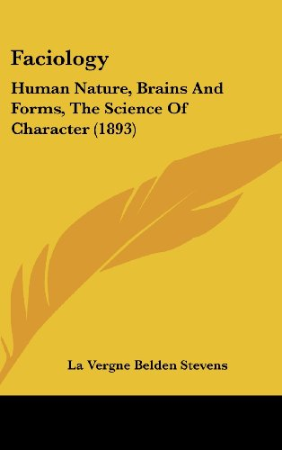 Faciology: Human Nature, Brains and Forms, the Science of Character (1893)